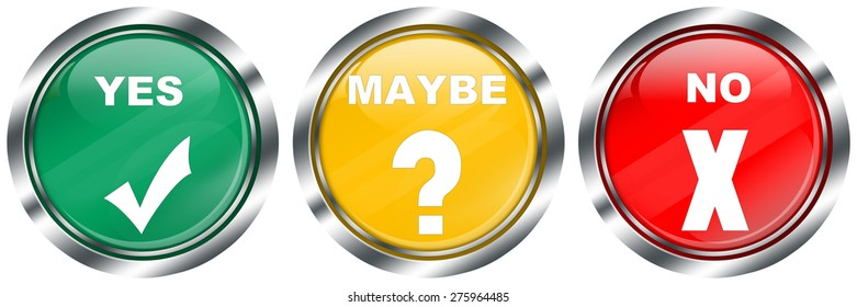 yes maybe no decision buttons on white background, with metallic border, glossy designed icons,
