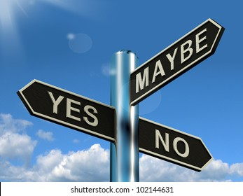 Yes No Maybe Signpost Shows Voting Decision Or Evaluation