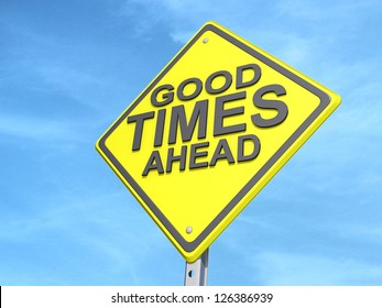 """A yield road sign with """"Good Times Ahead""""on a blue sky Background."""