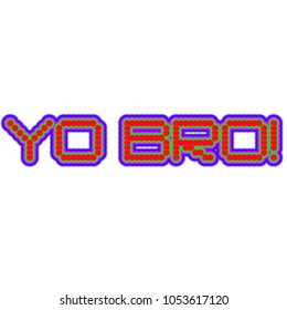 Yo bro words sign. Exclamation point. Red blue text on white background. Old school concept. Baloon spray paint illustration