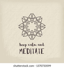 Yoga ornamental retro style emblem. Geometric symbol with Keep Calm and Meditate typography. Graphic template for relax or spa center, yoga studio, healthcare and traditional medicine