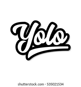 yolo inspirational motivational quote graphic. White text with black shadow.
