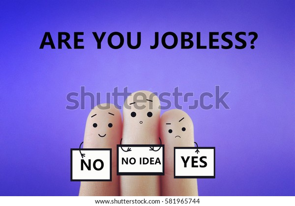 Are you jobless?