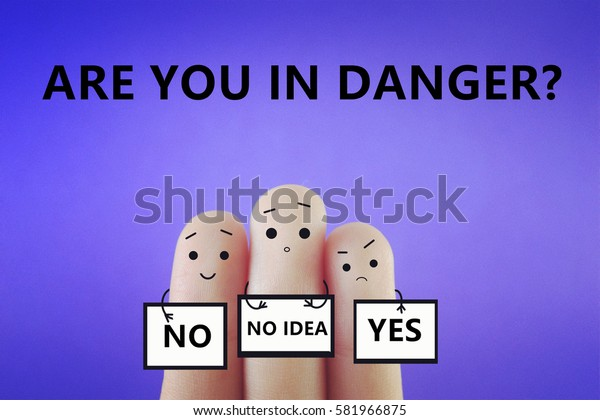 Are you in danger?