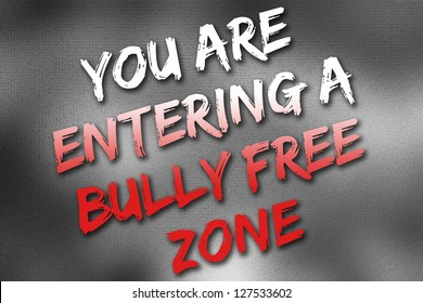 You are entering a bully free zone black, red and white poster