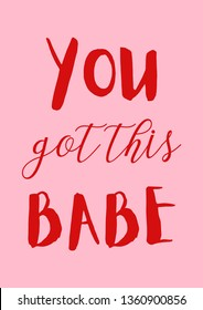 You got this babe quote card. Red text on pink background.
