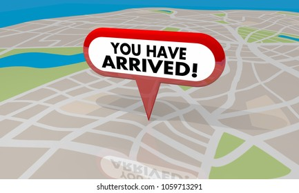 You Have Arrived Your Location Map Pin Navigation 3d Illustration