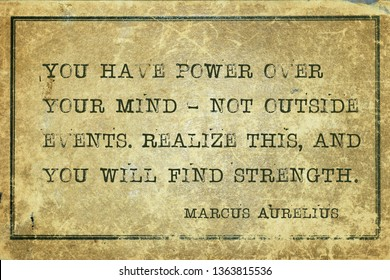 You have power over your mind - ancient Roman Emperor and philosopher Marcus Aurelius quote printed on grunge vintage cardboard