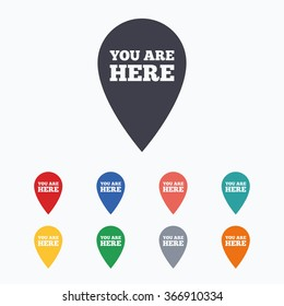 You are here sign icon. Info map pointer with your location. Colored flat icons on white background.