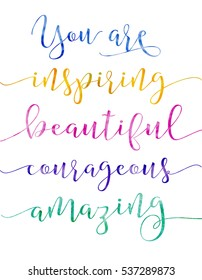You are Inspiring Beautiful courageous amazing Calligraphic Compliments Card in bright watercolors