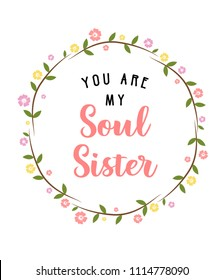 You are my SOUL SISTER