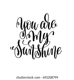 you are my sunshine hand lettering romantic quote to valentines day or wedding design, photography family overlay, love letters poster design element, calligraphy raster version illustration