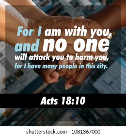 For I am with you, and no one will attack you to harm you, for I have many people in this city. Acts 18:10