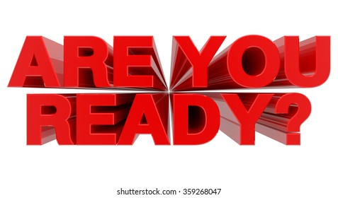 ARE YOU READY ? word on white background 3d rendering