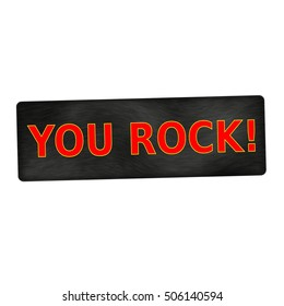YOU ROCK red wording on black wood background