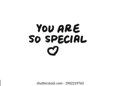 You are so special! Handwritten message on a white background.