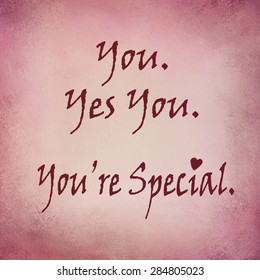 You are special typography, love, motivational or inspirational quote