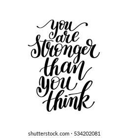 You Are Stronger Than You Think raster version Text Phrase Image Inspirational Quote - Hand Drawn Writing - Great Expression to Print on a T-Shirt, Paper or a Mug