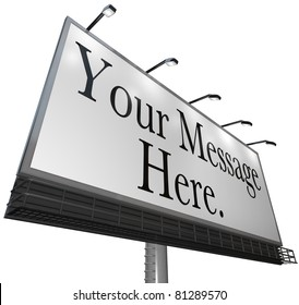 Your Message Here appears on a white canvass on an outdoor billboard for you to advertise your product or service and attract new customers