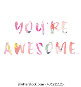 You're Awesome Brush Lettering Quote Wall Printable Art