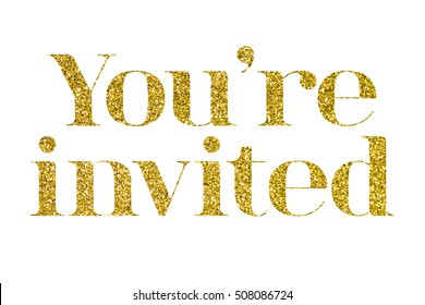 You're invited gold glitter sparkling text