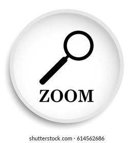 Zoom with loupe icon. Zoom with loupe website button on white background.
