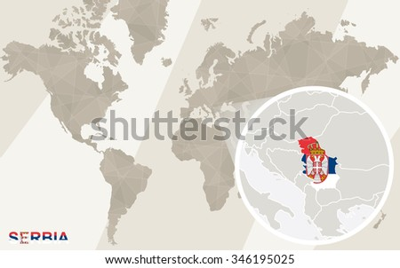 Zoom On Serbia Map Flag World Stock Illustration Royalty Free
