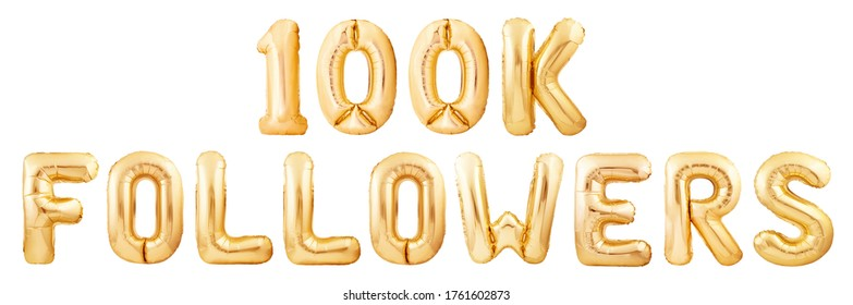 100K one hundred thousand followers concept made of golden inflatable balloon letters isolated on white background