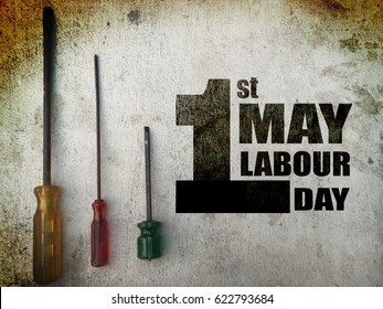 1st MAY Labour Day word on screwdrivers background grunge tone
