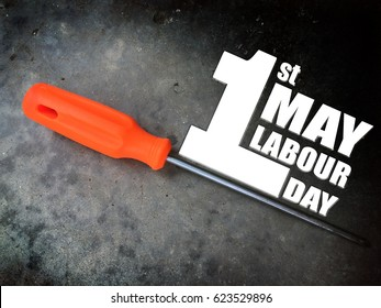 1st MAY Labour Day word on screwdriver background grunge tone