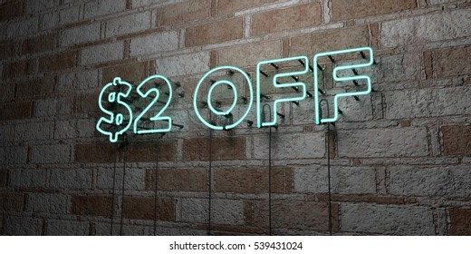 $2 OFF - Glowing Neon Sign on stonework wall - 3D rendered royalty free stock illustration.  Can be used for online banner ads and direct mailers.