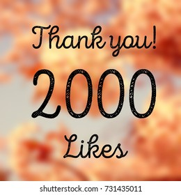 2000 likes - social media achievement. Company online community thank you note. 2k follows.
