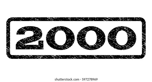 2000 watermark stamp. Text tag inside rounded rectangle with grunge design style. Rubber seal stamp with dust texture. Raster black ink imprint on a white background.