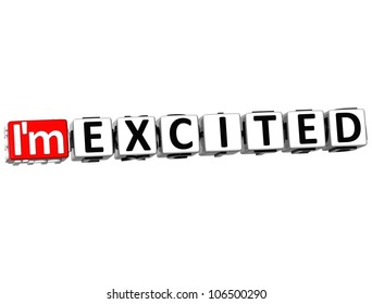 3D I am Excited Button Click Here Block Text over white background