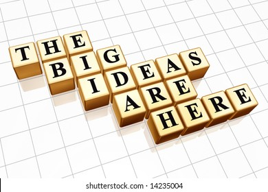 3d golden boxes with black letters with text - the big ideas are here