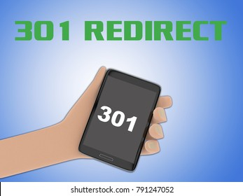 """3D illustration of """"301"""" script on the screen of a cellulr phone held by hand, isolated on blue gradient, with the script 301 REDIRECT on the background."""