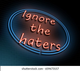 """3d Illustration depicting an illuminated neon sign with a """"ignore the haters"""" concept."""