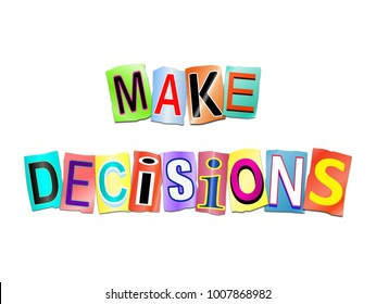 3d Illustration depicting a set of cut out printed letters arranged to form the words make decisions.