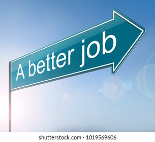 3d Illustration depicting a sign with a better job concept.