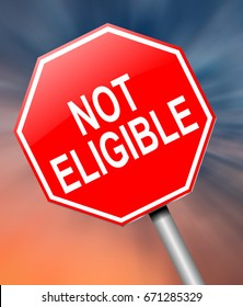 """3d Illustration depicting a sign with a """"not eligible"""" concept."""