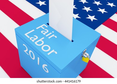 """3D illustration of """"Fair Labor"""", """"2016"""" scripts and on ballot box, with US flag as a background. Election issue concept."""