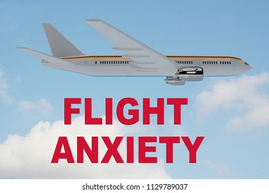 3D illustration of FLIGHT ANXIETY title on cloudy sky as a background, under an airplane.