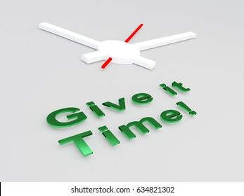 "3D illustration of ""Give it Time!"" title with a clock as a background"