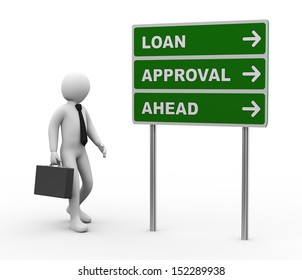 3d illustration of man and green roadsign of loan approval ahead. 3d rendering of human people character.