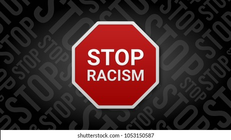 A 3D illustration of a stop sign with stop racism words written on it.