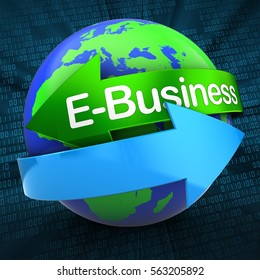 3d illustration of world on digital background  with E-Business text on green arrow