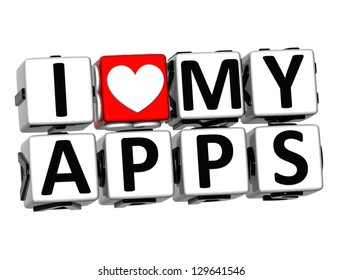 3D I Love My Apps Button Click Here Block Text over white background