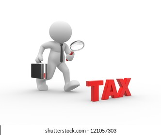 "3d people - man, person with a magnifying glass and word ""tax"". Businessman"