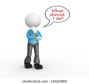 """3d person - man, person and a bubble with text """" What should i do?"""""""