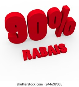 3d render 90 percent off with the word Rabais (Discount in French) on a white background.